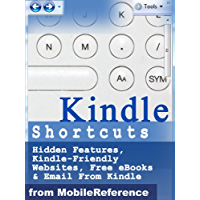 Kindle Shortcuts, Hidden Features, Kindle-Friendly Websites, Free eBooks & Email From Kindle: Concise User Guide for Kindle (incl 3d gen), DX, iPhone & iPad (Mobi Manuals)