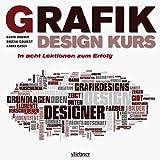 Grafikdesign Kurs: In acht Lektionen zum Erfolg