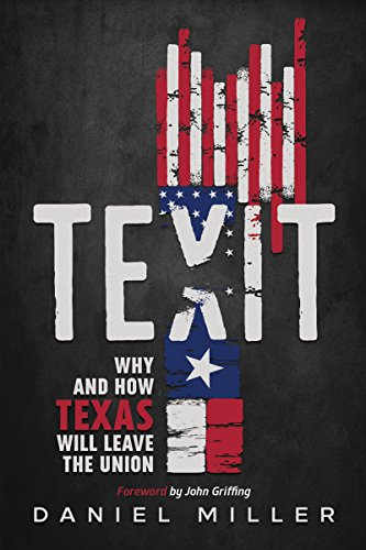 Party America Union City (Texit: Why and How Texas Will Leave The)