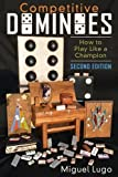 Competitive Dominoes: How to Play Like a Champion - Second Edition