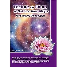 Lecture de l'Aura et guérison énergétique: Une voie de compassion