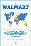 Walmart : Key Insights and Practical Lessons from the World's Largest Retailer, Roberts, Bryan R. and Berg, Natalie, 0749462744