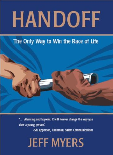 Handoff: The Only Way to Win the Race of Life (The Secret Battle Of Ideas About God)