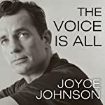 The Voice is All: The Lonely Victory of Jack Kerouac | Joyce Johnson