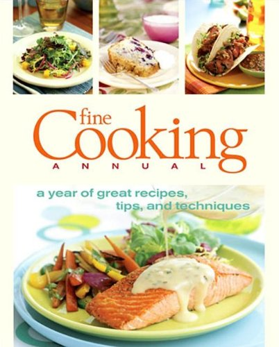 (Fine Cooking Annual: A Year of Great Recipes, Tips & Techniques)
