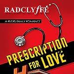 Prescription for Love |  Radclyffe