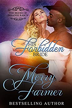 His Forbidden Bride (The Brides of Paradise Ranch (Spicy Version) Book 7) by [Farmer, Merry]