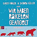 Wir haben Raketen geangelt: Erzählungen Audiobook by Karen Köhler Narrated by Karen Köhler, Sandra Hüller