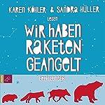 Wir haben Raketen geangelt: Erzählungen | Karen Köhler