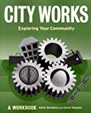 img - for City Works: Exploring Your Community : A Workbook book / textbook / text book