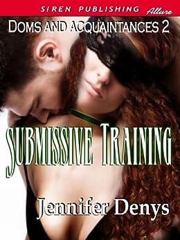 Submissive Training [Doms and Acquaintances 2] (Siren Publishing Allure) by [Denys, Jennifer]