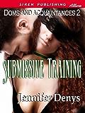 Submissive Training [Doms and Acquaintances 2] (Siren Publishing Allure)