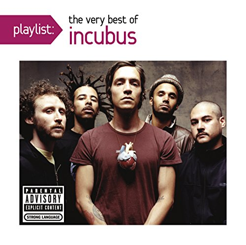 Incubus - Playlist: The Very Best Of Incubus [explicit] - Zortam Music