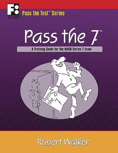 Pass the 7: A Training Guide for the NASD Series 7 Exam