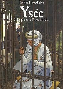 """Afficher """"Ysée n° 3 Le pas de la Dame blanche"""""""