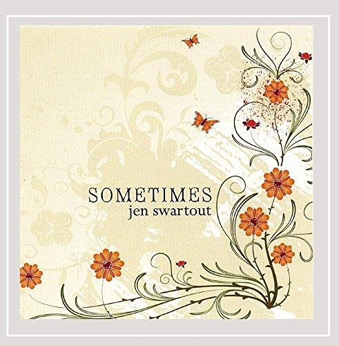 Jen Swartout - Swartout, Jen : Sometimes (CD)