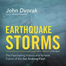 Earthquake Storms: The Fascinating History and Volatile Future of the San Andreas Fault Audiobook by John Dvorak Narrated by Malcolm Hillgartner