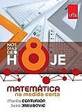 Nos Dias de Hoje. Matemática na Medida Certa. 8º Ano