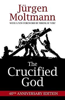 The Crucified God by [Moltmann, Jurgen]