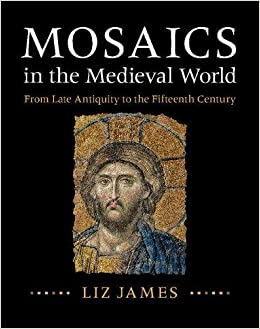 mosaics-in-the-medieval-world-from-late-antiquity-to-the-fifteenth-century