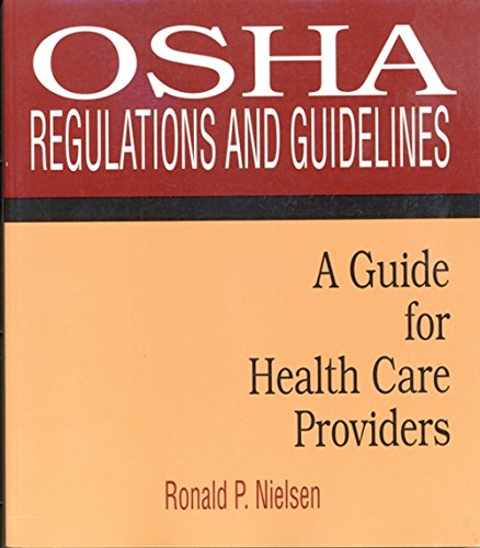 OSHA Regulations and Guidelines: A Guide for Health Care Providers