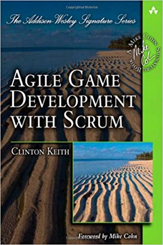 Agile Game Development with Scrum (Addison-Wesley Signature Series ...