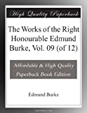 img - for The Works of the Right Honourable Edmund Burke, Vol. 09 (of 12) book / textbook / text book