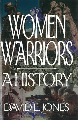 Women Warriors: A History (The Warriors)