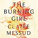 The Burning Girl Audiobook by Claire Messud Narrated by Morgan Hallett