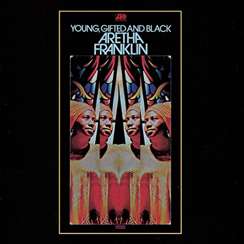 aretha franklin young, gifted & black