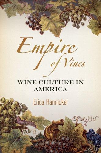 Empire of Vines: Wine Culture in America (Nature and Culture in America)