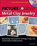 Picture Yourself Creating Metal Clay Jewlery