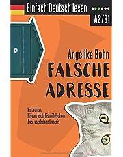 Einfach Deutsch lesen: Falsche Adresse - Kurzroman - Niveau: leicht bis mittelschwer - Avec vocabulaire français