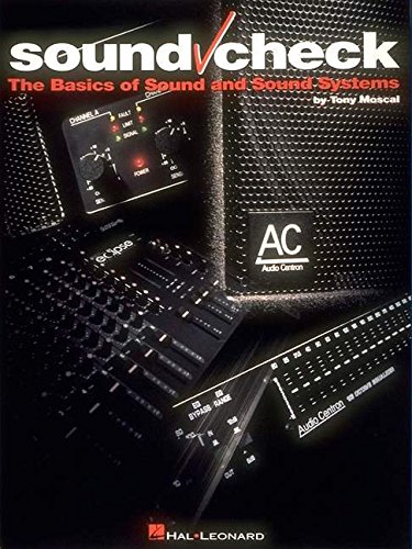 Sound Check: The Basics of Sound and Sound Systems