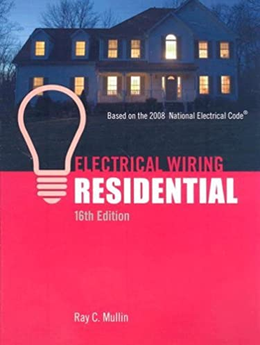 by ray c mullin electrical wiring residential sixteenth 16th rh amazon com Home Wiring Books Home Wiring Books