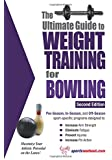 Ultimate Guide to Weight Training for Bowling (Ultimate Guide to Weight Training: Bowling)