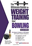 The Ultimate Guide to Weight Training for Bowling (Ultimate Guide to Weight Training: Bowling)