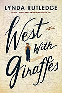 West with Giraffes: A Novel