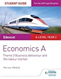 Edexcel Economics A Student Guide: Theme 3 Business behaviour and the labour market (Edexcel Student Guide a Level)