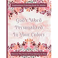 God's Word Personalized In Your Colors: Inspirational Coloring Book For Adults | Discover Your Identity In Christ With Personalized Bible Verses