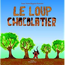 Le Loup Chocolatier (French Edition)