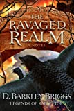 The Ravaged Realm, D. Barkley Briggs, 0899578667