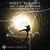 Die Belohnung (Agent Zukunft 1) | Emma Braslavsky