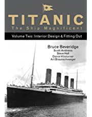 Titanic the Ship Magnificent Vol 2: Interior Design & Fitting Out