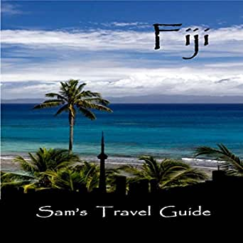 Amazon com: Fiji: Essential Travel Tips - All You Need to Know