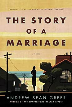 The Story of a Marriage: A Novel by [Greer, Andrew Sean]
