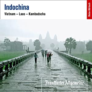 Indochina (F.A.Z. Dossier) Hörbuch