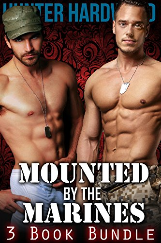 Mounted by the Marines 3 Book Bundle (First Time Gay, Interracial Menage, Men In - Hunter Uniform