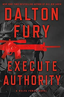 Book Cover: Execute Authority: A Delta Force Novel