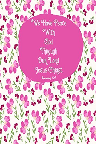 Read Online Romans 5:1 We Have Peace With God Through Our Lord Jesus Christ: Bible Verse Quote Cover Composition Notebook Portable ebook
